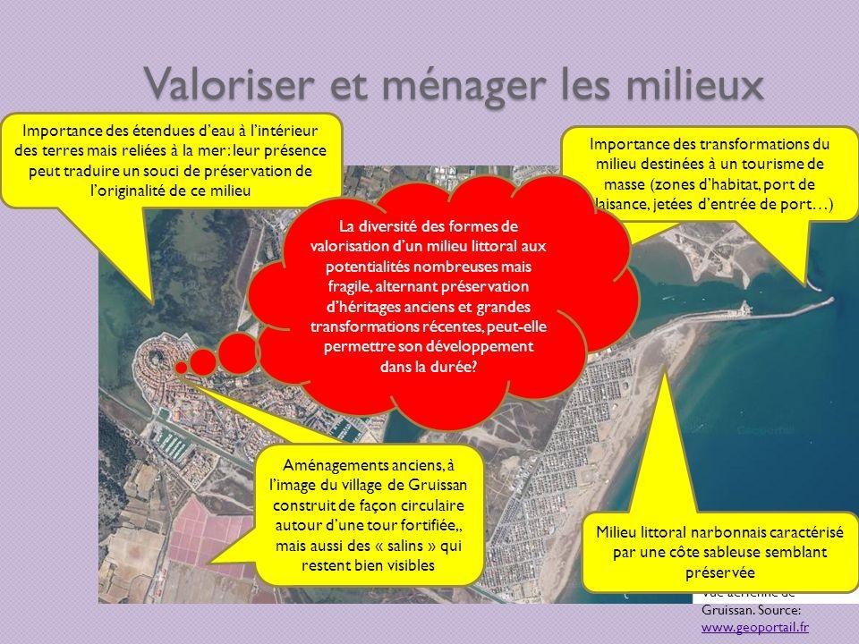 Valoriser et ménager les milieux La gestion durable du milieu littoral du département de lAude Vue aérienne de Gruissan. Source: www.geoportail.fr www