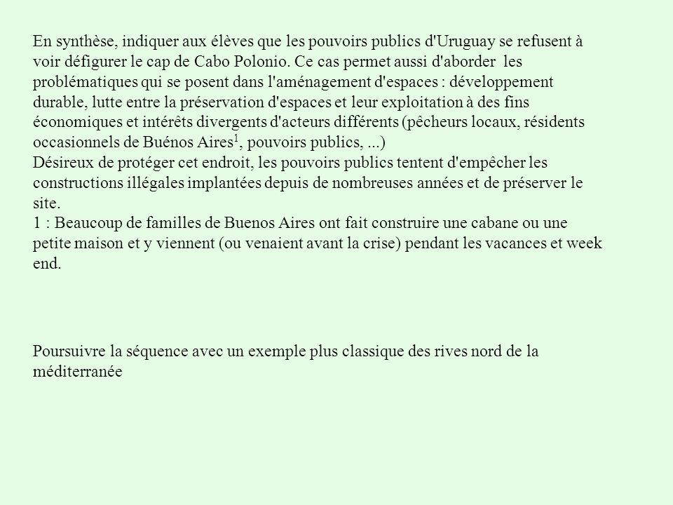 En synthèse, indiquer aux élèves que les pouvoirs publics d Uruguay se refusent à voir défigurer le cap de Cabo Polonio.