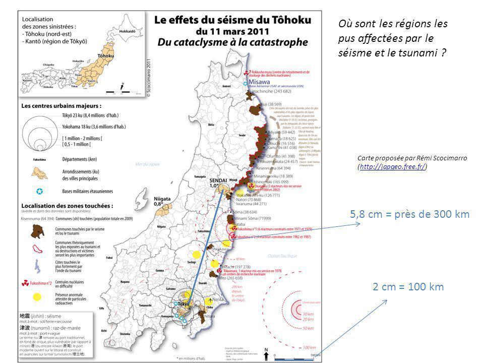 Où sont les régions les pus affectées par le séisme et le tsunami ? 2 cm = 100 km 5,8 cm = près de 300 km Carte proposée par Rémi Scocimarro (http://j