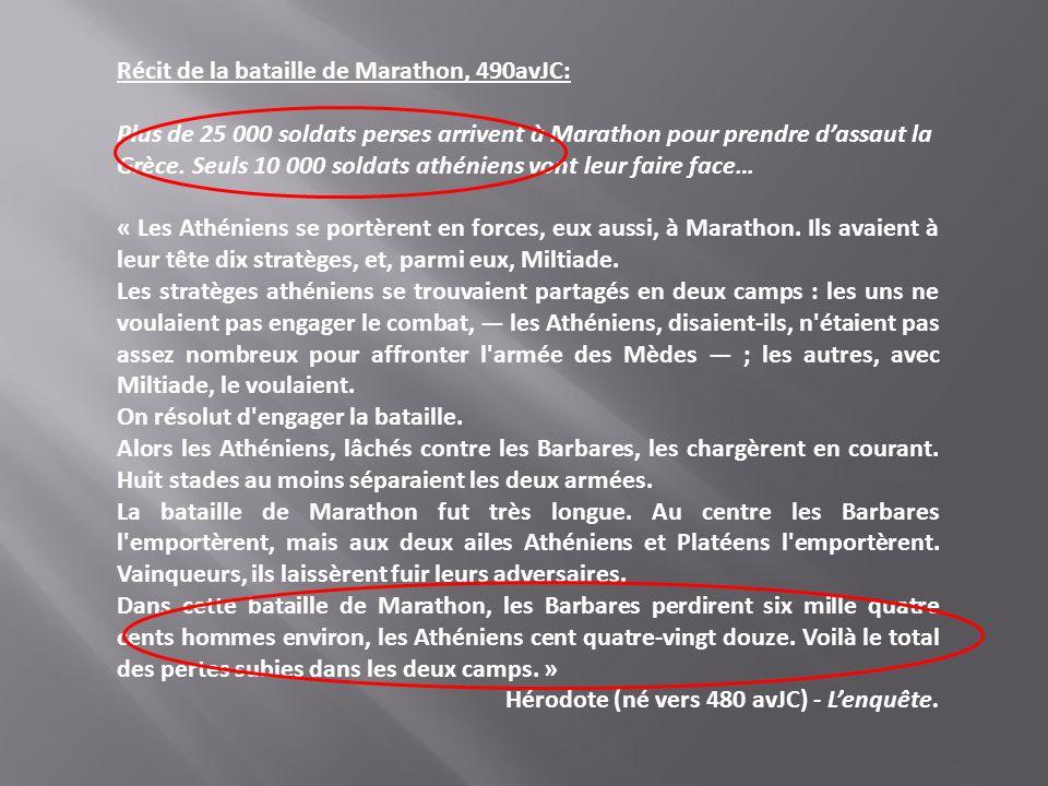 Récit de la bataille de Marathon, 490avJC: Plus de 25 000 soldats perses arrivent à Marathon pour prendre dassaut la Grèce. Seuls 10 000 soldats athén