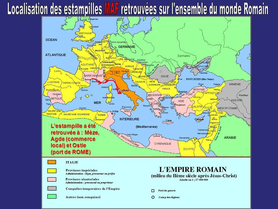 Lestampille a été retrouvée à : Mèze, Agde (commerce local) et Ostie (port de ROME)