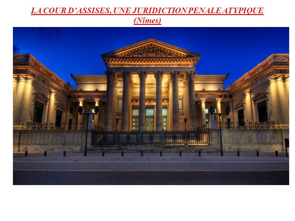 LA COUR DASSISES, UNE JURIDICTION PENALE ATYPIQUE (Nîmes)