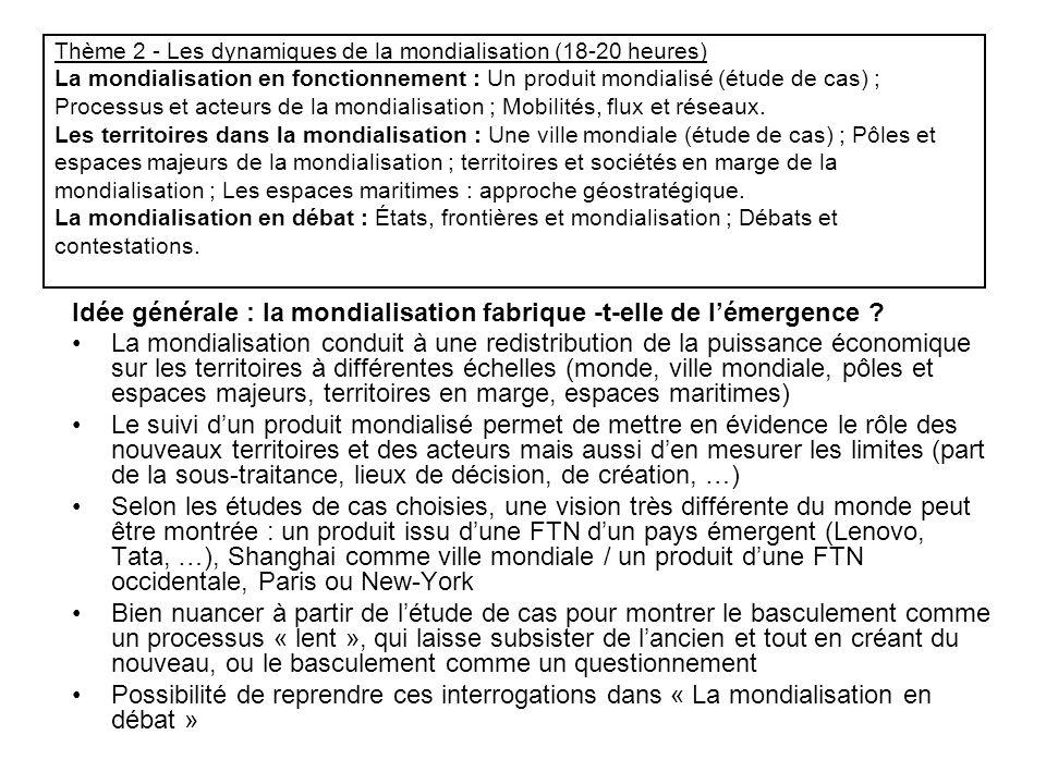 Thème 2 - Les dynamiques de la mondialisation (18-20 heures) La mondialisation en fonctionnement : Un produit mondialisé (étude de cas) ; Processus et