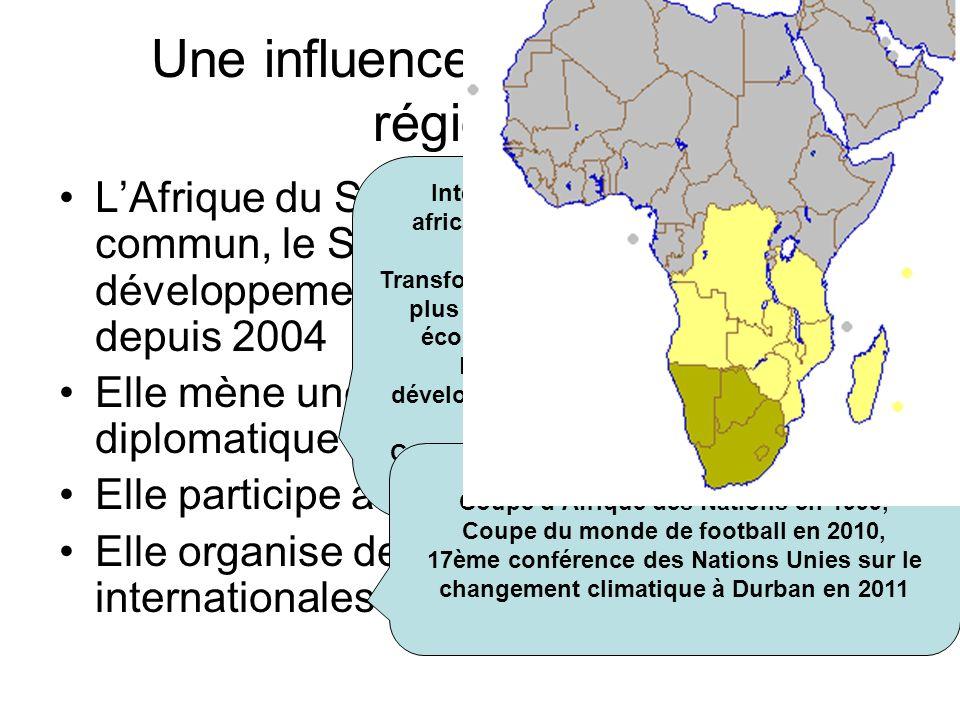 Une influence pour le moins régionale LAfrique du Sud a organisé un marché commun, le SADC (Communauté de développement de lAfrique australe) depuis 2