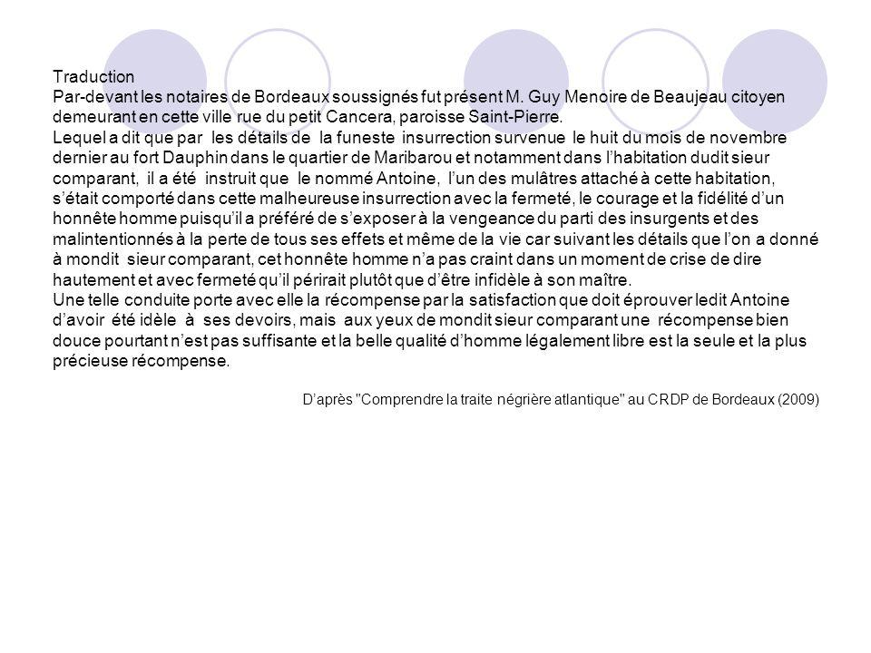 Traduction Par-devant les notaires de Bordeaux soussignés fut présent M. Guy Menoire de Beaujeau citoyen demeurant en cette ville rue du petit Cancera