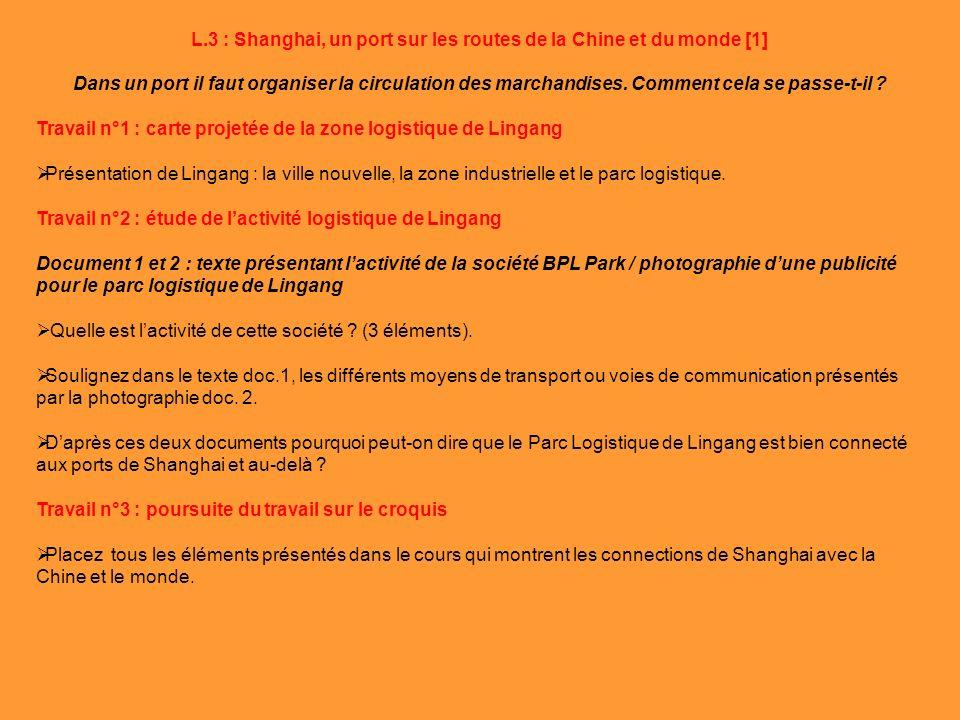 Yangzi Mer de Chine Huangpu Ile de Chongming I/ lactivité portuaire et industrielle 1.Les ports de Shanghai glissent vers la mer 2.