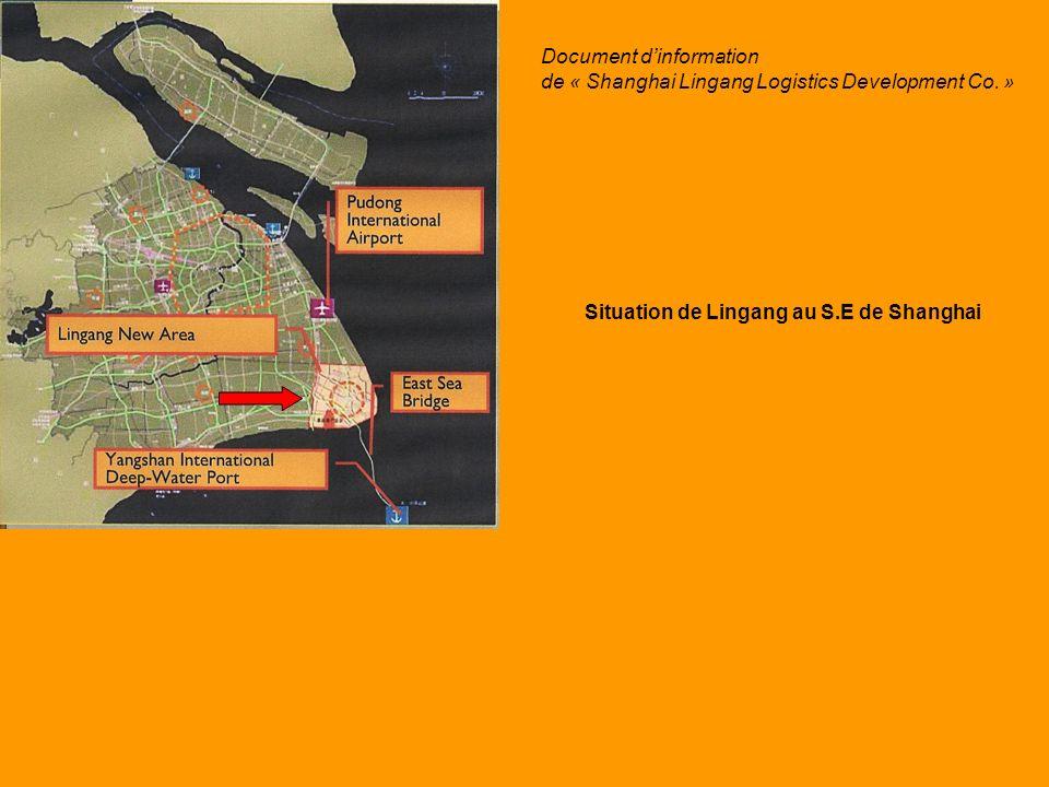 Situation de Lingang au S.E de Shanghai Document dinformation de « Shanghai Lingang Logistics Development Co. »