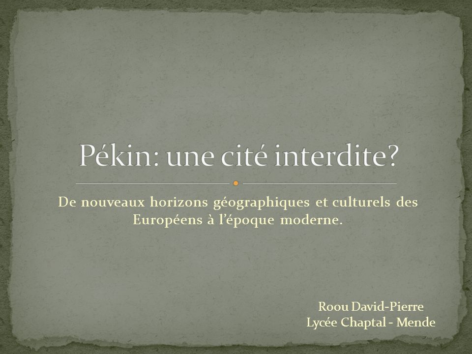 De nouveaux horizons géographiques et culturels des Européens à lépoque moderne. Roou David-Pierre Lycée Chaptal - Mende