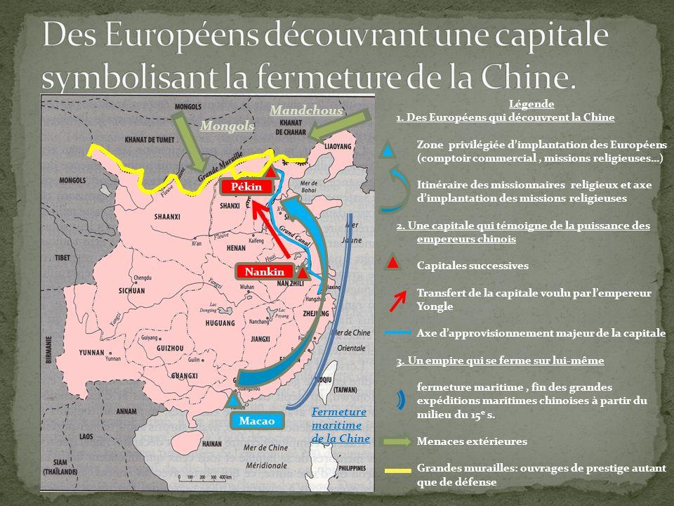 Légende 1. Des Européens qui découvrent la Chine Zone privilégiée dimplantation des Européens (comptoir commercial, missions religieuses…) Itinéraire