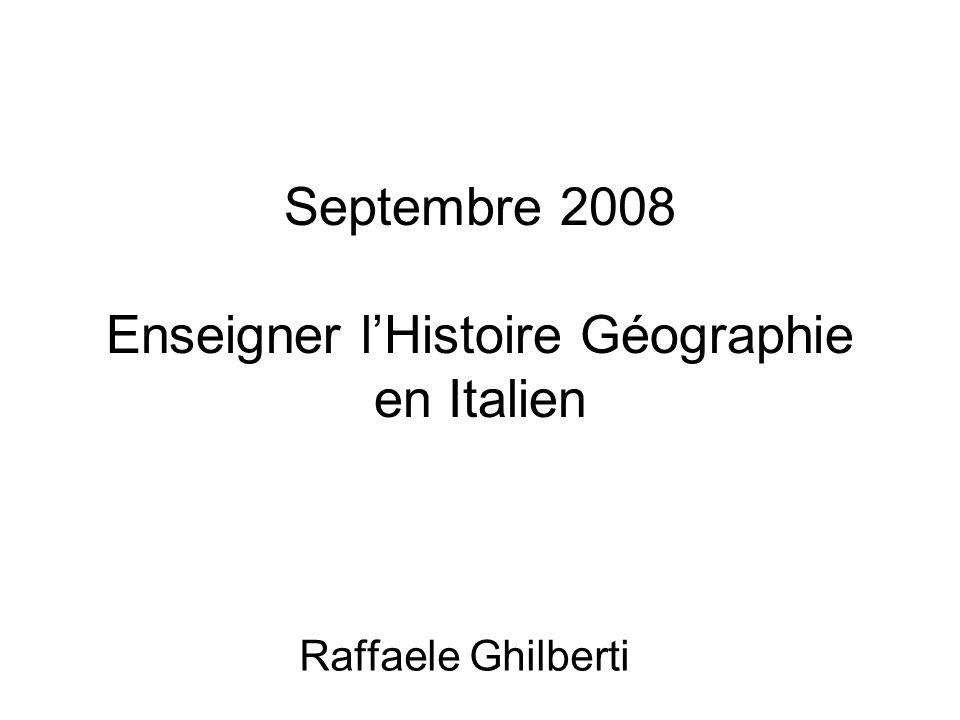 Septembre 2008 Enseigner lHistoire Géographie en Italien Raffaele Ghilberti
