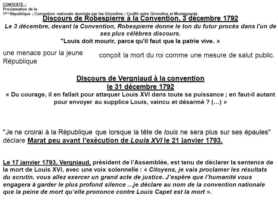 Discours de Robespierre à la Convention, 3 décembre 1792 Le 3 décembre, devant la Convention, Robespierre donne le ton du futur procès dans l'un de se