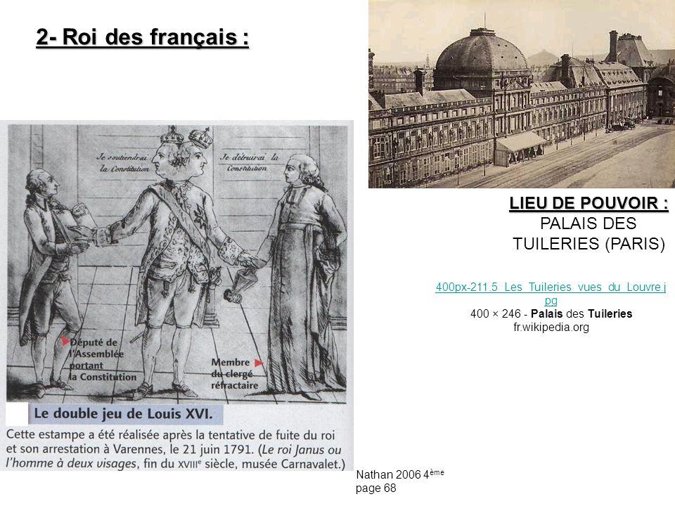 2- Roi des français : Nathan 2006 4 ème page 68 LIEU DE POUVOIR : PALAIS DES TUILERIES (PARIS) 400px 211.5_Les_Tuileries_vues_du_Louvre.j pg 400 × 246