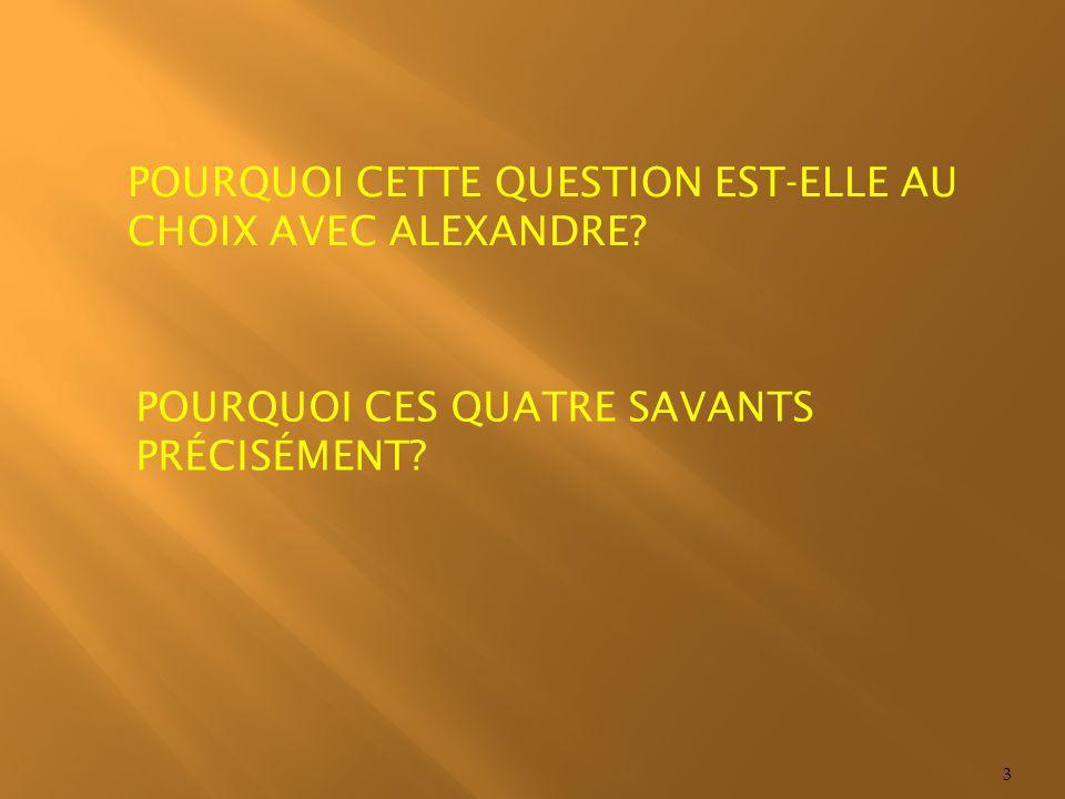 POURQUOI CETTE QUESTION EST-ELLE AU CHOIX AVEC ALEXANDRE? 4