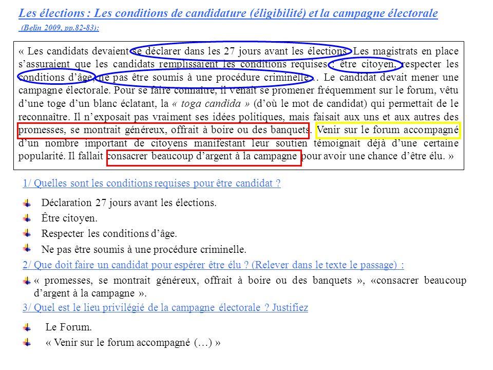 Les élections : Les conditions de candidature (éligibilité) et la campagne électorale (Belin 2009, pp.82-83): « Les candidats devaient se déclarer dan