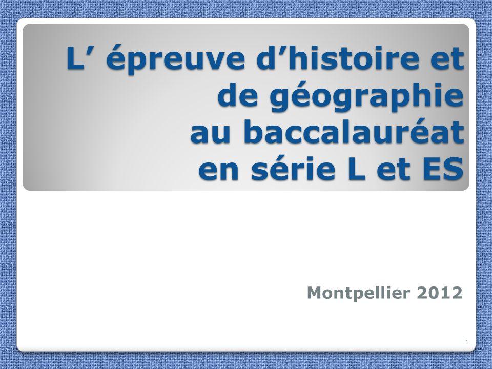 L épreuve dhistoire et de géographie au baccalauréat en série L et ES Montpellier 2012 1