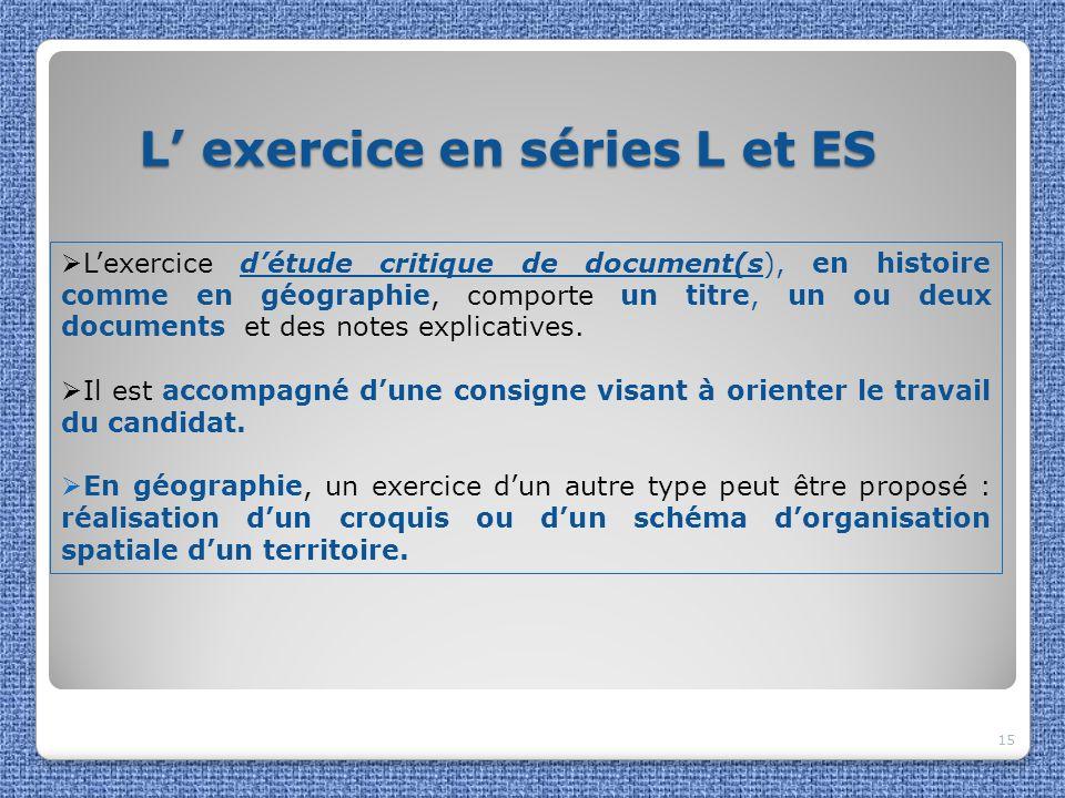 L exercice en séries L et ES L exercice en séries L et ES 15 Lexercice détude critique de document(s), en histoire comme en géographie, comporte un ti