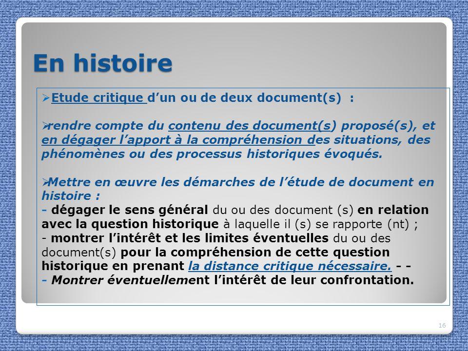 En histoire 16 Etude critique dun ou de deux document(s) : rendre compte du contenu des document(s) proposé(s), et en dégager lapport à la compréhensi