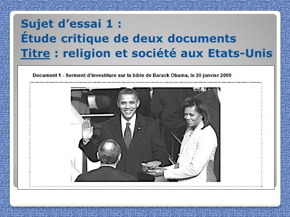 Sujet dessai 1 : Étude critique de deux documents Titre : religion et société aux Etats-Unis