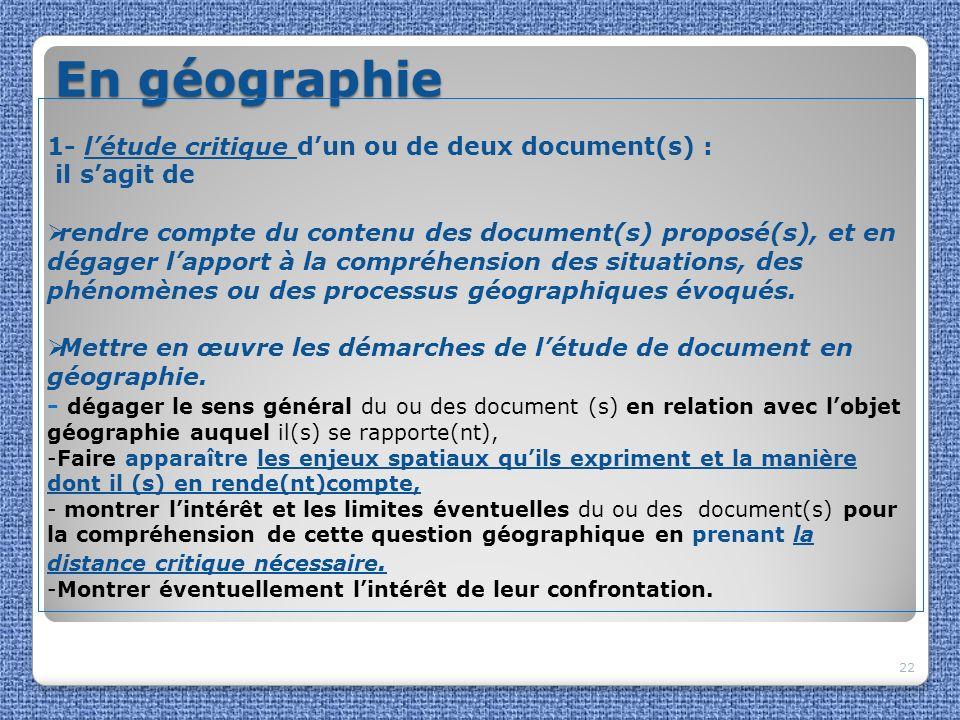 En géographie 22 1- létude critique dun ou de deux document(s) : il sagit de rendre compte du contenu des document(s) proposé(s), et en dégager lappor