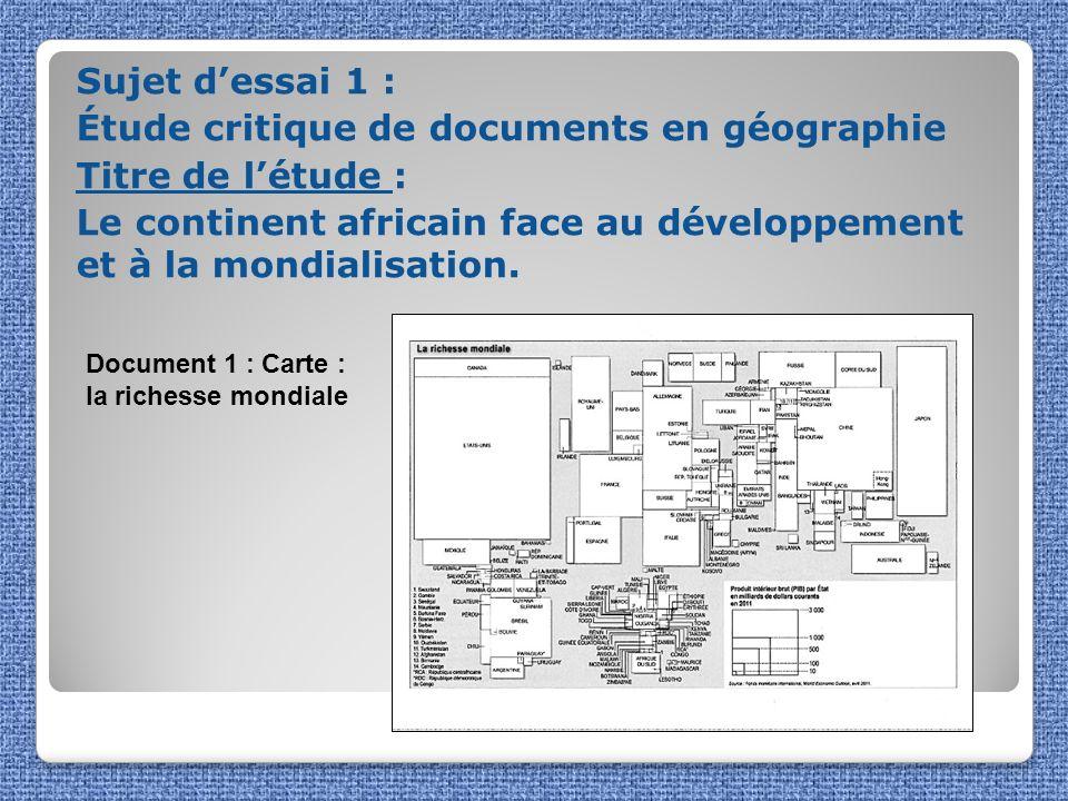 Sujet dessai 1 : Étude critique de documents en géographie Titre de létude : Le continent africain face au développement et à la mondialisation. Docum