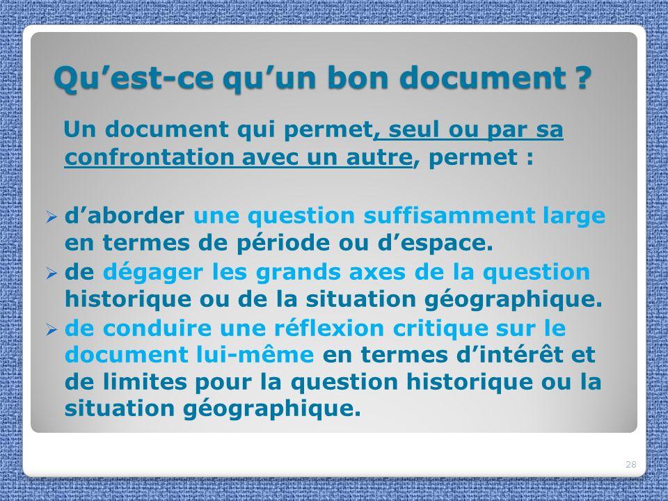 Quest-ce quun bon document ? Quest-ce quun bon document ? Un document qui permet, seul ou par sa confrontation avec un autre, permet : daborder une qu