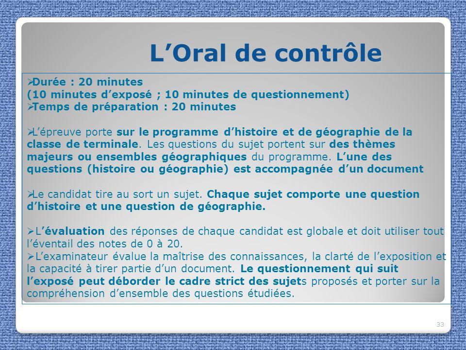 LOral de contrôle LOral de contrôle 33 Durée : 20 minutes (10 minutes dexposé ; 10 minutes de questionnement) Temps de préparation : 20 minutes Lépreu