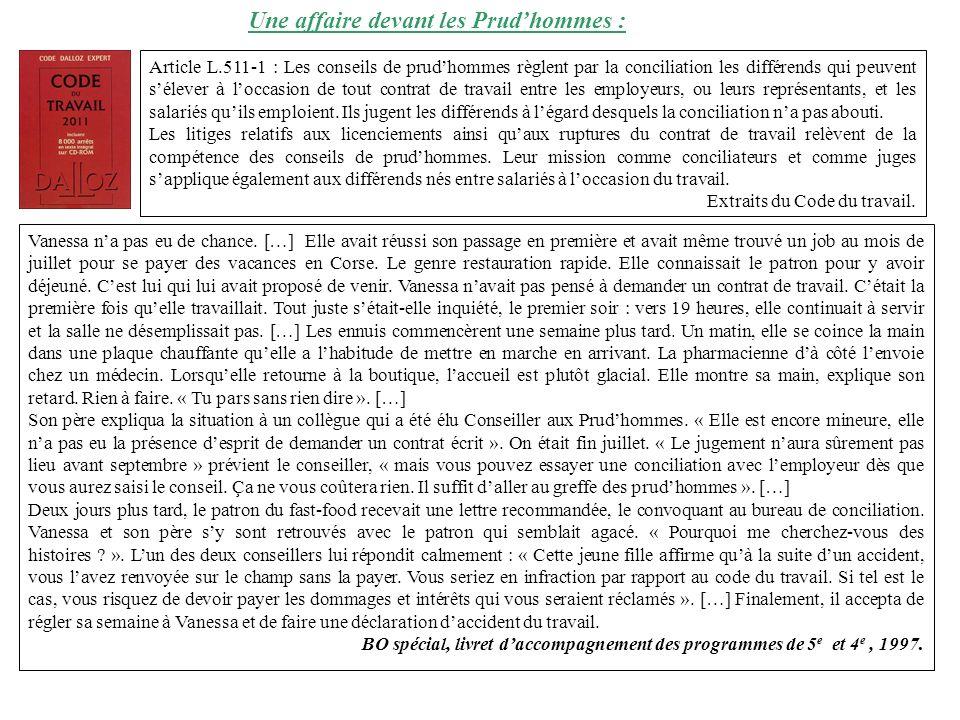 Une affaire devant les Prudhommes : Article L.511-1 : Les conseils de prudhommes règlent par la conciliation les différends qui peuvent sélever à locc