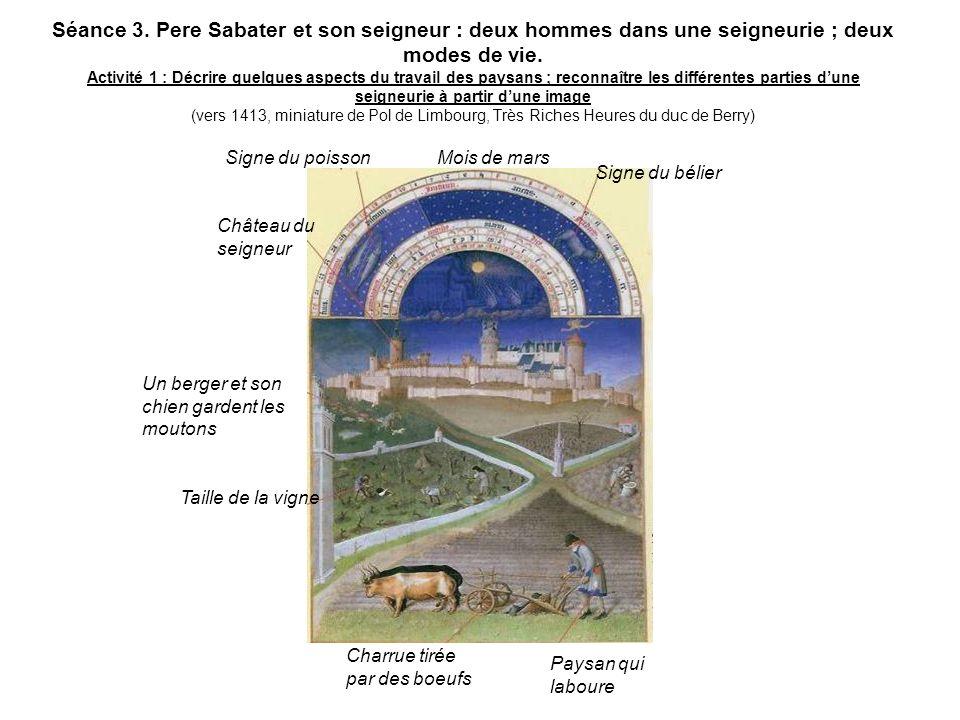 Séance 3. Pere Sabater et son seigneur : deux hommes dans une seigneurie ; deux modes de vie. Activité 1 : Décrire quelques aspects du travail des pay