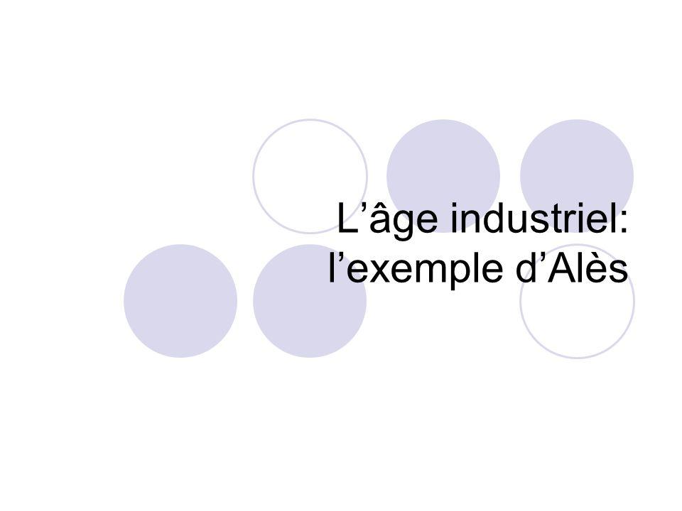Lâge industriel: lexemple dAlès
