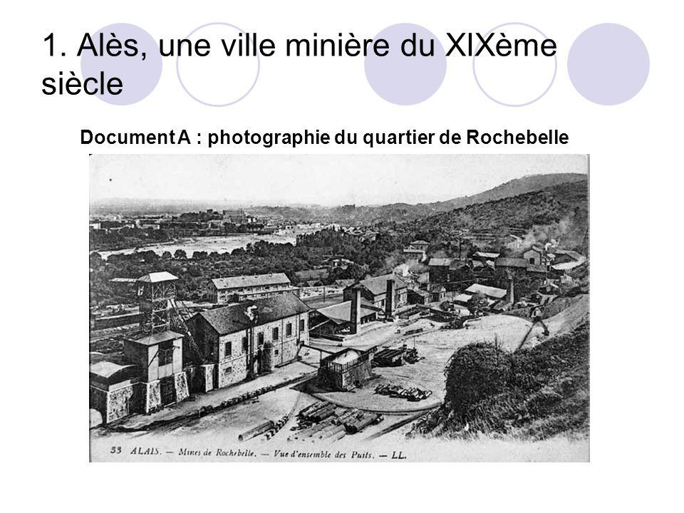 1. Alès, une ville minière du XIXème siècle Document A : photographie du quartier de Rochebelle
