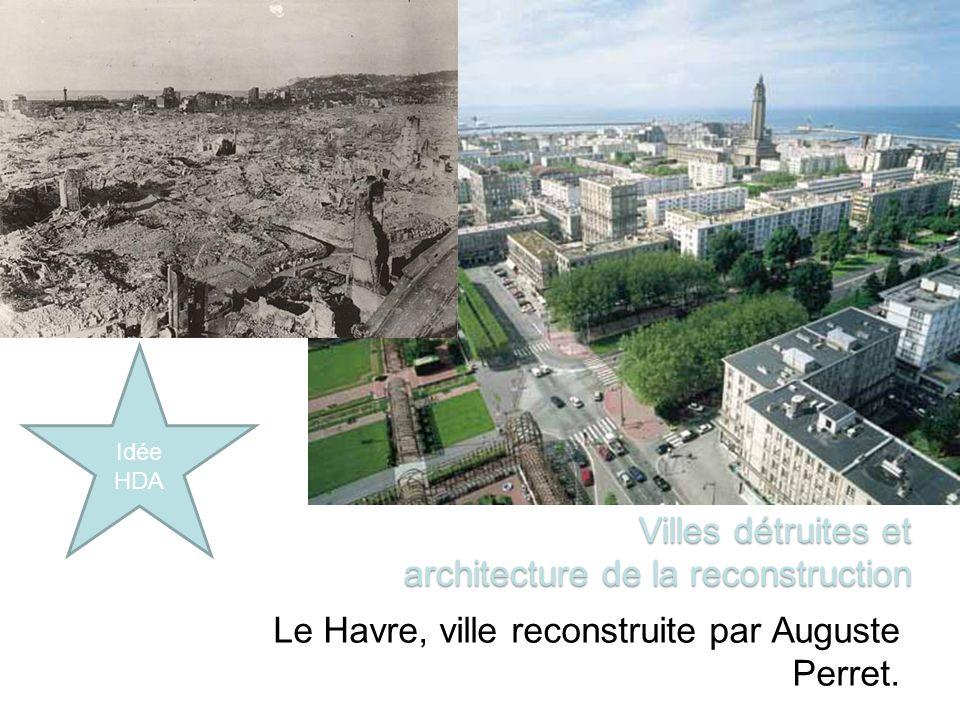 Le Havre, ville reconstruite par Auguste Perret.