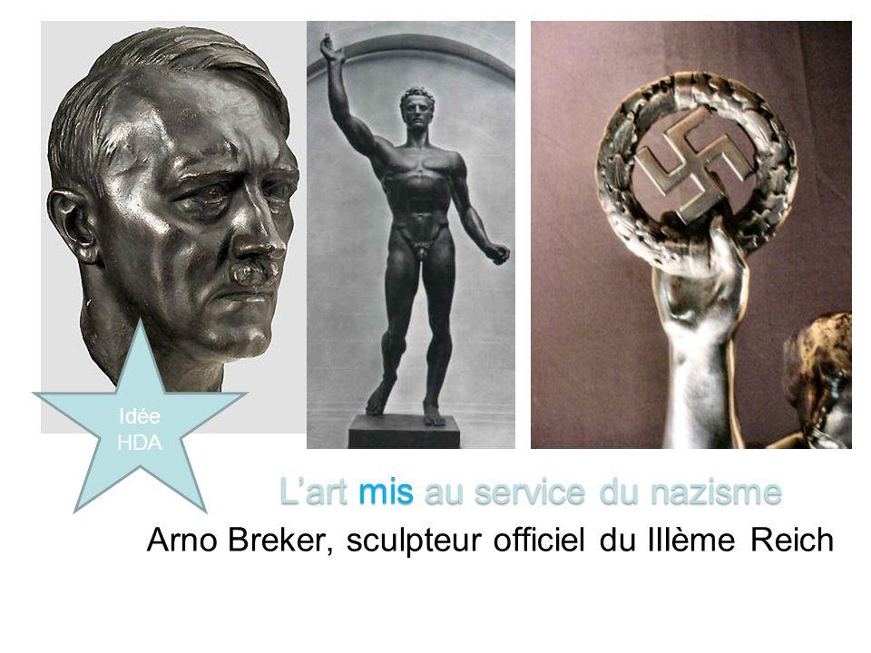 Arno Breker, sculpteur officiel du IIIème Reich Lart mis au service du nazisme Idée HDA