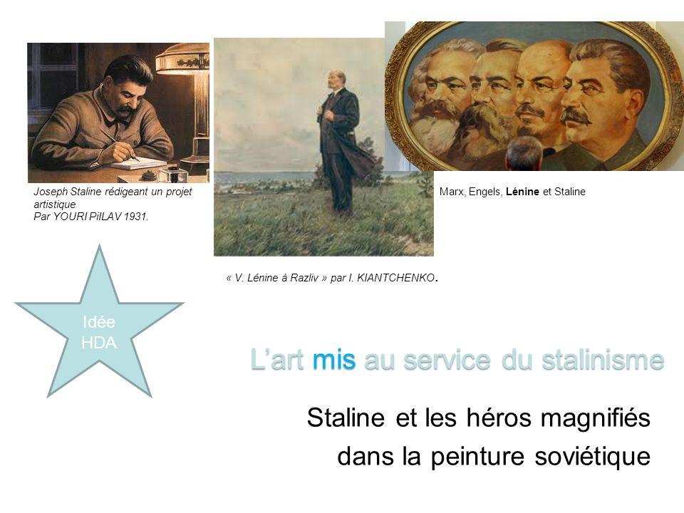Staline et les héros magnifiés dans la peinture soviétique Lart mis au service du stalinisme Idée HDA Joseph Staline rédigeant un projet artistique Par YOURI PiILAV 1931.