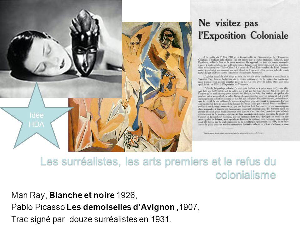 Man Ray, Blanche et noire 1926, Pablo Picasso Les demoiselles dAvignon,1907, Trac signé par douze surréalistes en 1931.