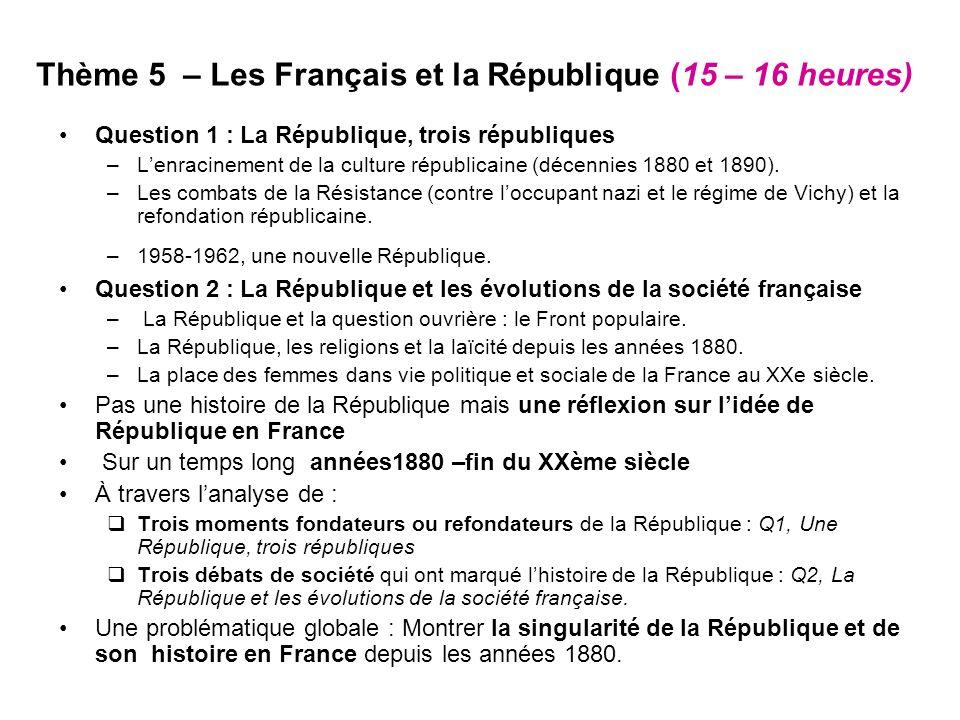 Thème 5 – Les Français et la République (15 – 16 heures) Question 1 : La République, trois républiques –Lenracinement de la culture républicaine (décennies 1880 et 1890).