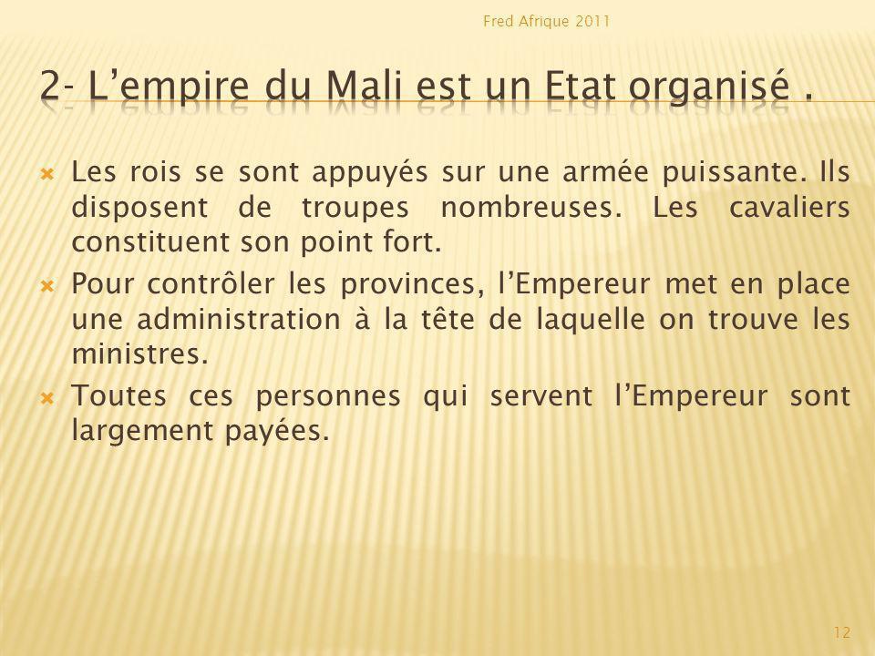 Conclusion: La légende raconte linstallation au pouvoir de Sundjata Keïta qui organise une administration et une armée qui lui permettent de contrôler le royaume du Mali.