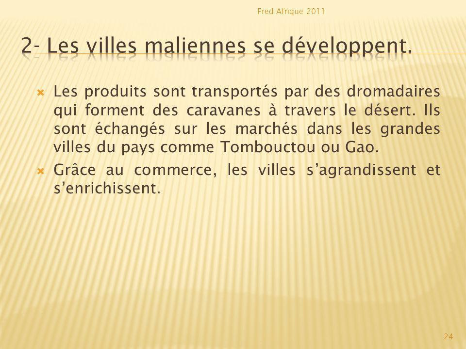Conclusion: Le Mali senrichit grâce au commerce.