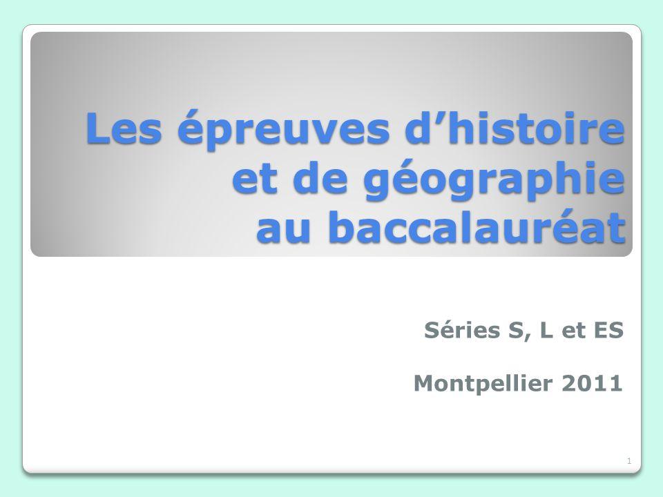 Les épreuves dhistoire et de géographie au baccalauréat Séries S, L et ES Montpellier 2011 1