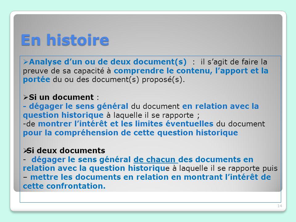 En histoire 14 Analyse dun ou de deux document(s) : il sagit de faire la preuve de sa capacité à comprendre le contenu, lapport et la portée du ou des