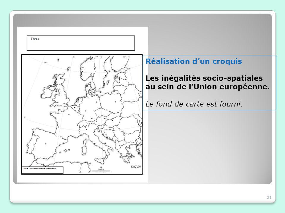 21 Réalisation dun croquis Les inégalités socio-spatiales au sein de lUnion européenne. Le fond de carte est fourni.