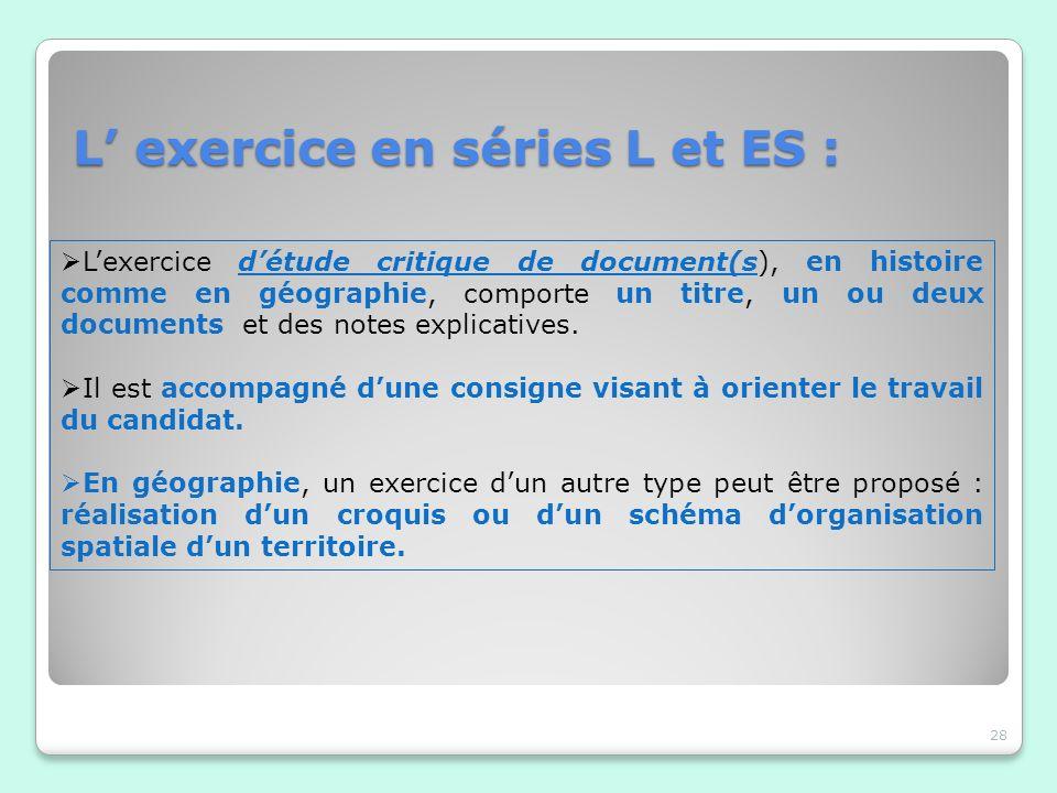 L exercice en séries L et ES : 28 Lexercice détude critique de document(s), en histoire comme en géographie, comporte un titre, un ou deux documents e