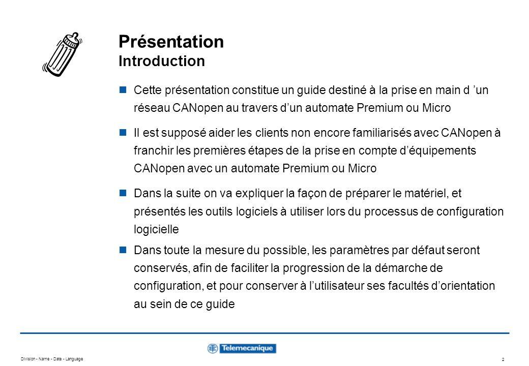 Division - Name - Date - Language 2 Présentation Introduction Cette présentation constitue un guide destiné à la prise en main d un réseau CANopen au