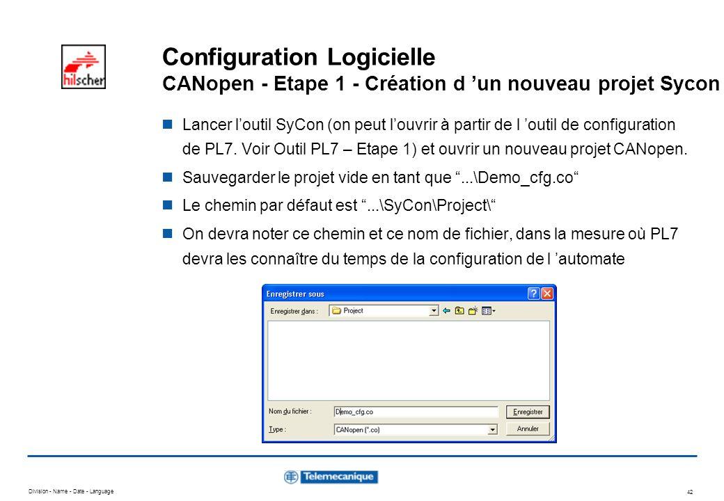 Division - Name - Date - Language 42 Configuration Logicielle CANopen - Etape 1 - Création d un nouveau projet Sycon Lancer loutil SyCon (on peut louv