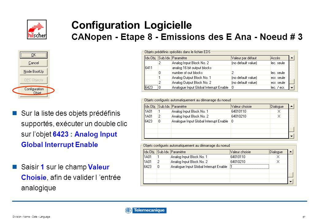 Division - Name - Date - Language 57 Configuration Logicielle CANopen - Etape 8 - Emissions des E Ana - Noeud # 3 Sur la liste des objets prédéfinis s