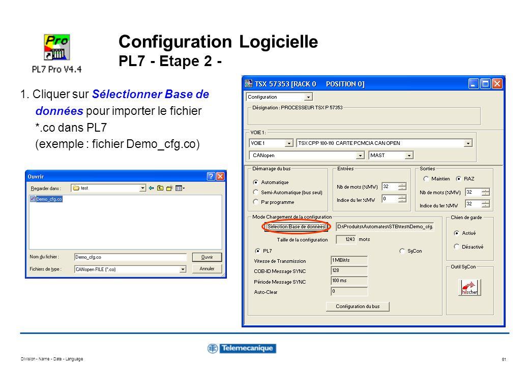 Division - Name - Date - Language 61 Configuration Logicielle PL7 - Etape 2 - 1. Cliquer sur Sélectionner Base de données pour importer le fichier *.c