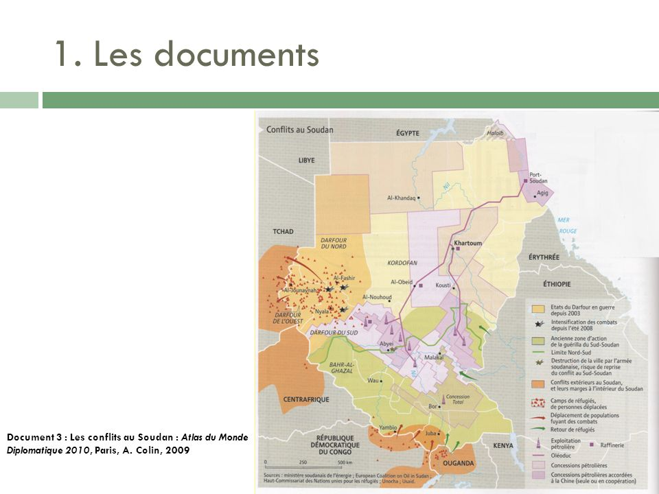 1. Les documents Document 3 : Les conflits au Soudan : Atlas du Monde Diplomatique 2010, Paris, A. Colin, 2009