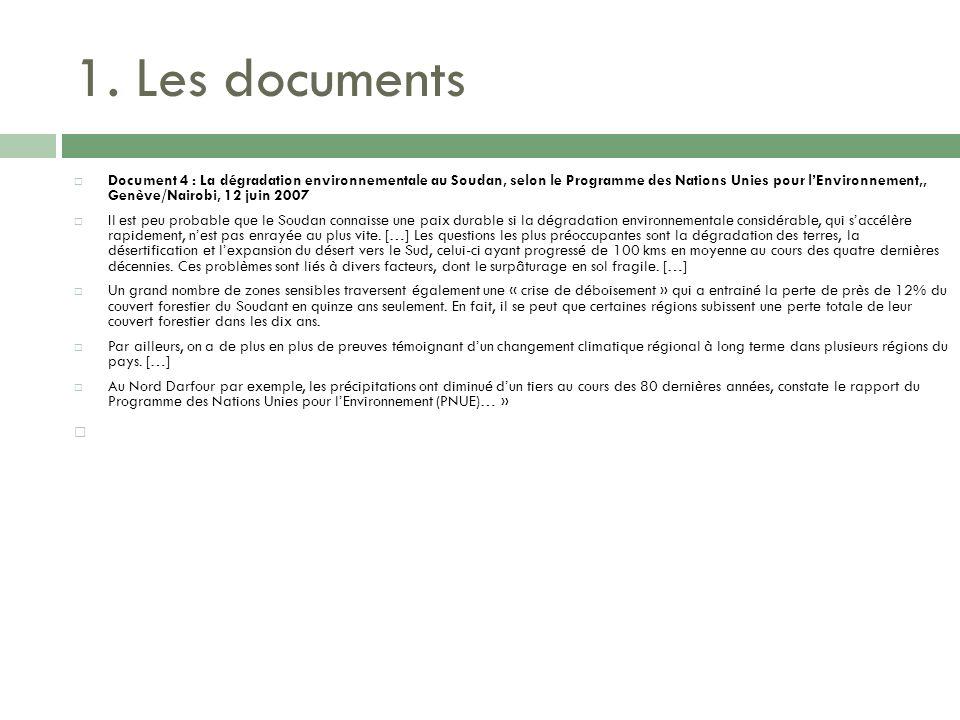 1. Les documents Document 4 : La dégradation environnementale au Soudan, selon le Programme des Nations Unies pour lEnvironnement,, Genève/Nairobi, 12
