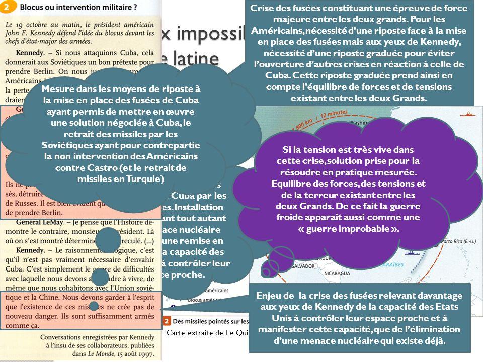 Cuba: paix impossible, guerre improbable en Amérique latine Carte extraite de Le Quintrec G.: Histoire 1 re L, ES, S, Nathan, 2011 Installation de mis