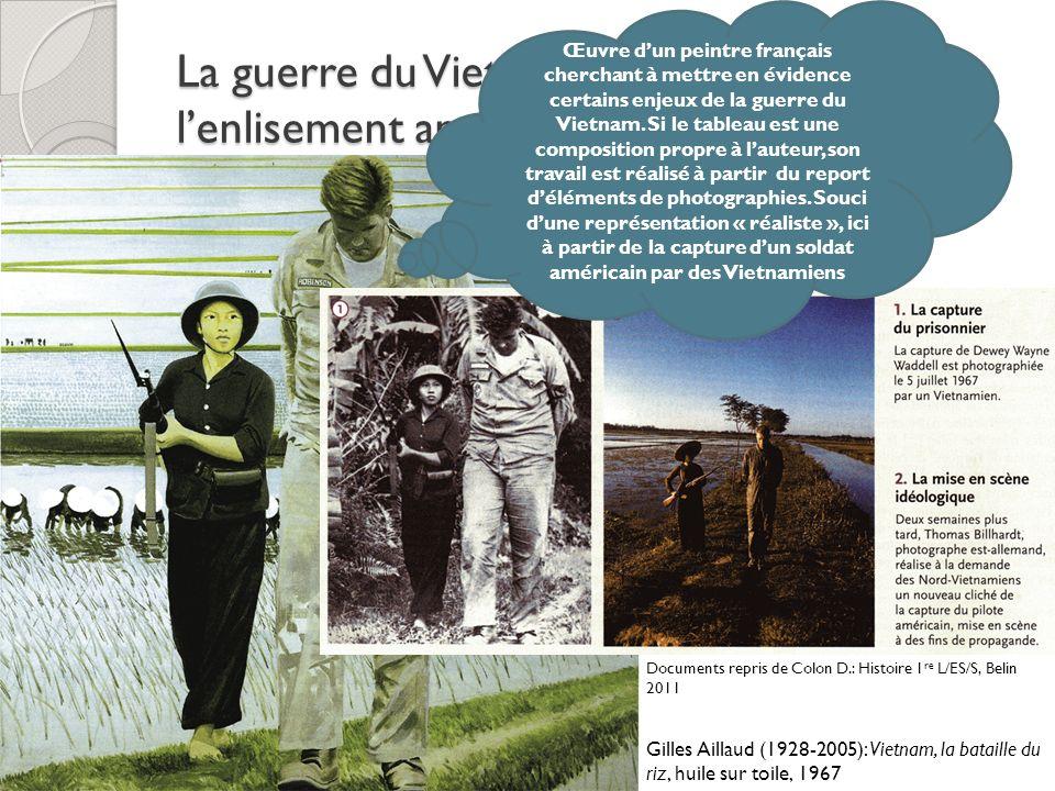 La guerre du Vietnam: de lendiguement à lenlisement américain Gilles Aillaud (1928-2005): Vietnam, la bataille du riz, huile sur toile, 1967 Œuvre dun