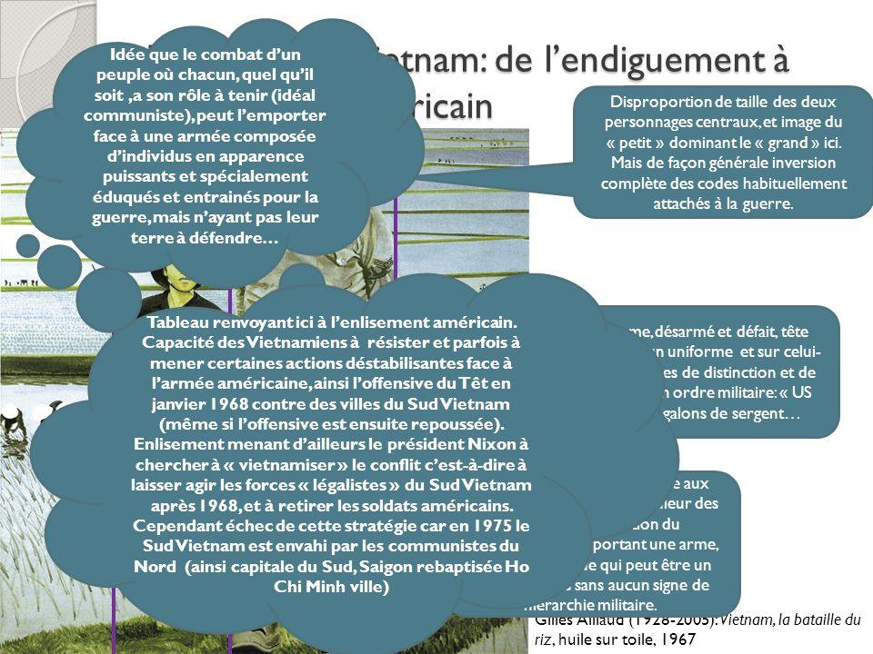 La guerre du Vietnam: de lendiguement à lenlisement américain Gilles Aillaud (1928-2005): Vietnam, la bataille du riz, huile sur toile, 1967 Dispropor